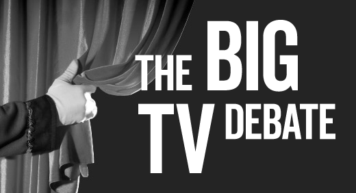 The Big TV Debate